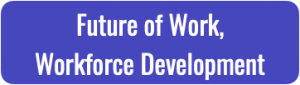 Future of Work, Workforce Development