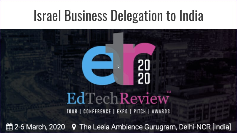 Israel business delegation to India, EdTechReview Summit, March 4-7