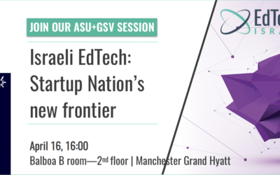 Israeli EdTech Session at the ASU+GSV